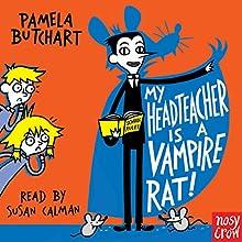 My Head Teacher Is a Vampire Rat Audiobook by Pamela Butchart Narrated by Susan Calman