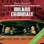 Milano Criminale (Milano criminale 1) | Paolo Roversi