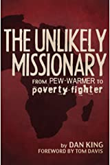 The Unlikely Missionary: From Pew-Warmer to Poverty-Fighter Kindle Edition