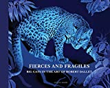 img - for Fierce and Fragile: Big Cats in the Art of Robert Dallet book / textbook / text book