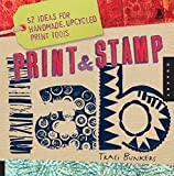 Print & Stamp Lab: 52 Ideas for Handmade, Upcycled Print Tools (Lab Series)