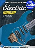 Electric Guitar Lessons for Beginners: Teach Yourself How to Play Guitar (Free Audio Available) (Progressive)