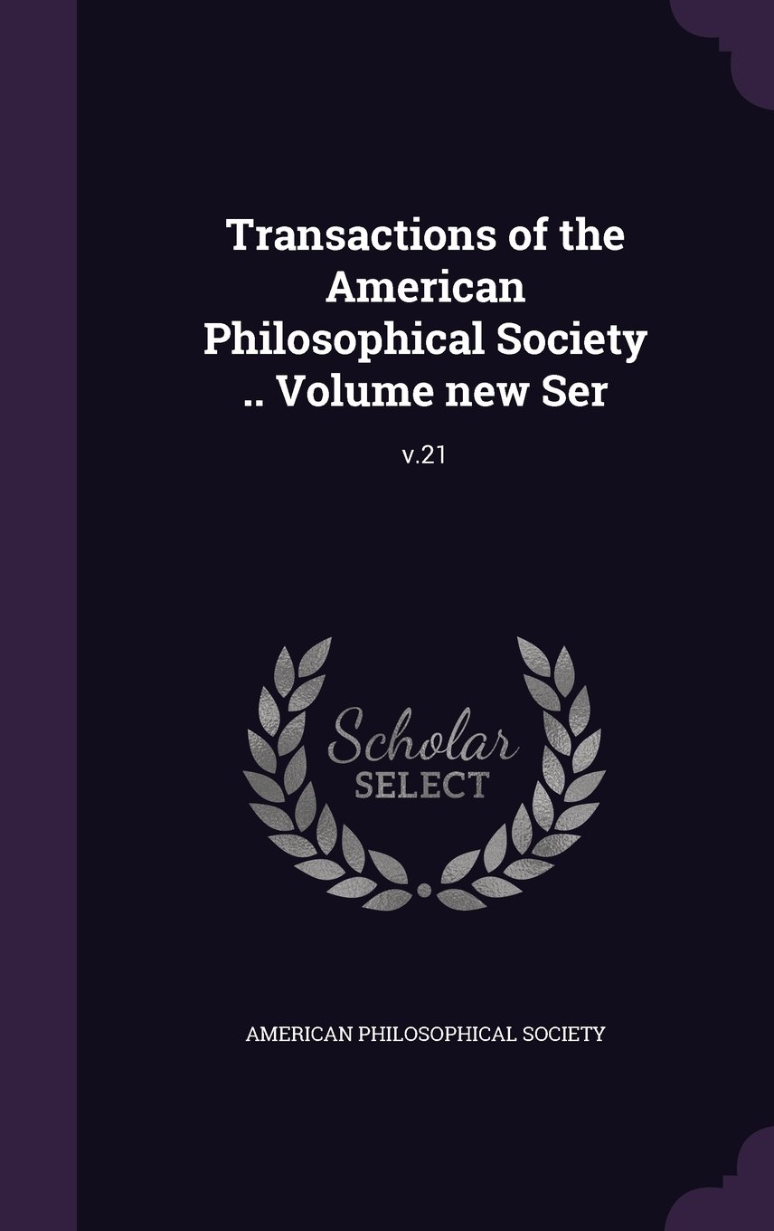 Transactions of the American Philosophical Society .. Volume New Ser: V.21 ebook