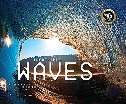 By Author Incredible Waves: An Appreciation of Perfect Surf PDF