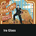 Ira Glass | Michael Ian Black,Ira Glass