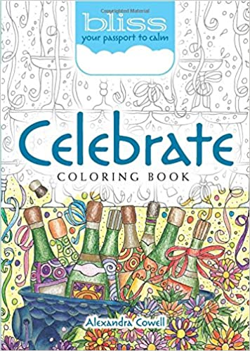 Amazon BLISS Celebrate Coloring Book Your Passport To Calm Adult 0800759813827 Alexandra Cowell Books