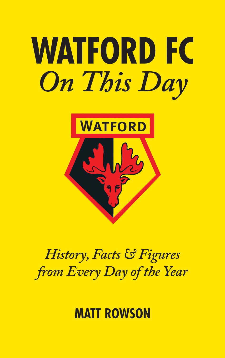 Download Watford FC On This Day: History, Facts & Figures from Every Day of the Year pdf epub