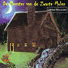 De meester van de zwarte molen [Master of the Black Mill] Audiobook by Otfried Preussler Narrated by Han de Haan