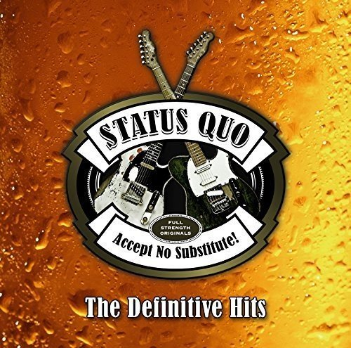 Accept No Substitute: Definitive Hits (The Best Of Status Quo)