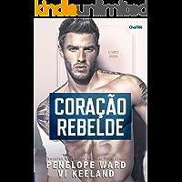 Coração Rebelde (Duologia Rebel Livro 2)