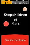 Stepchildren of Mars