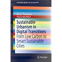 Sustainable Urbanism in Digital Transitions: From Low Carbon to Smart Sustainable Cities (SpringerBriefs in Geography)