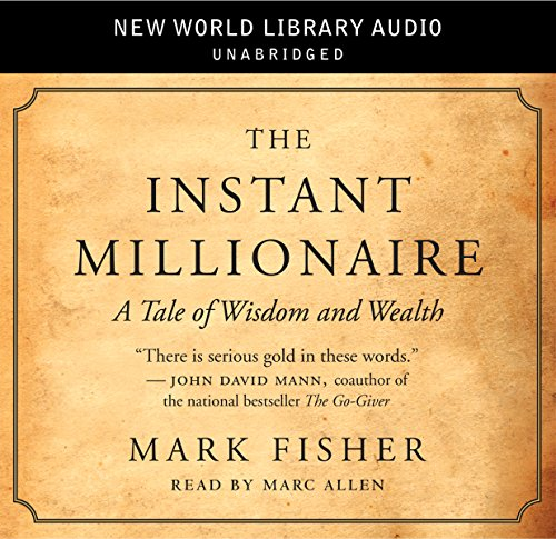 The Instant Millionaire: A Tale of Wisdom and Wealth Audiobook [Free Download by Trial] thumbnail