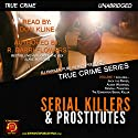 Serial Killers and Prostitutes: True Crime Series, Book 1 Audiobook by RJ Parker, R. Barri Flowers Narrated by Don Kline