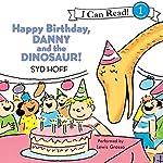 Happy Birthday, Danny and the Dinosaur! | Syd Hoff