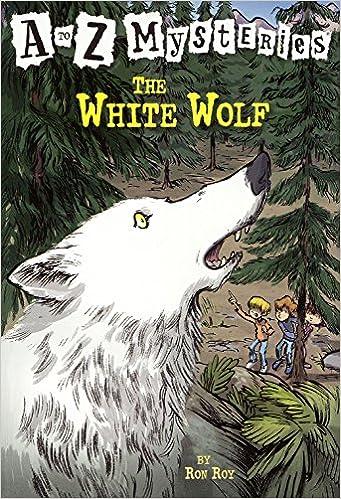 Téléchargez des livres epub gratuitsThe White Wolf (Turtleback School & Library Binding Edition) (A to Z Mysteries) by Ron Roy (Littérature Française) ePub