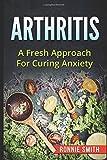 ARTHRITIS: A Fresh Approach To Dealing With Arthritis
