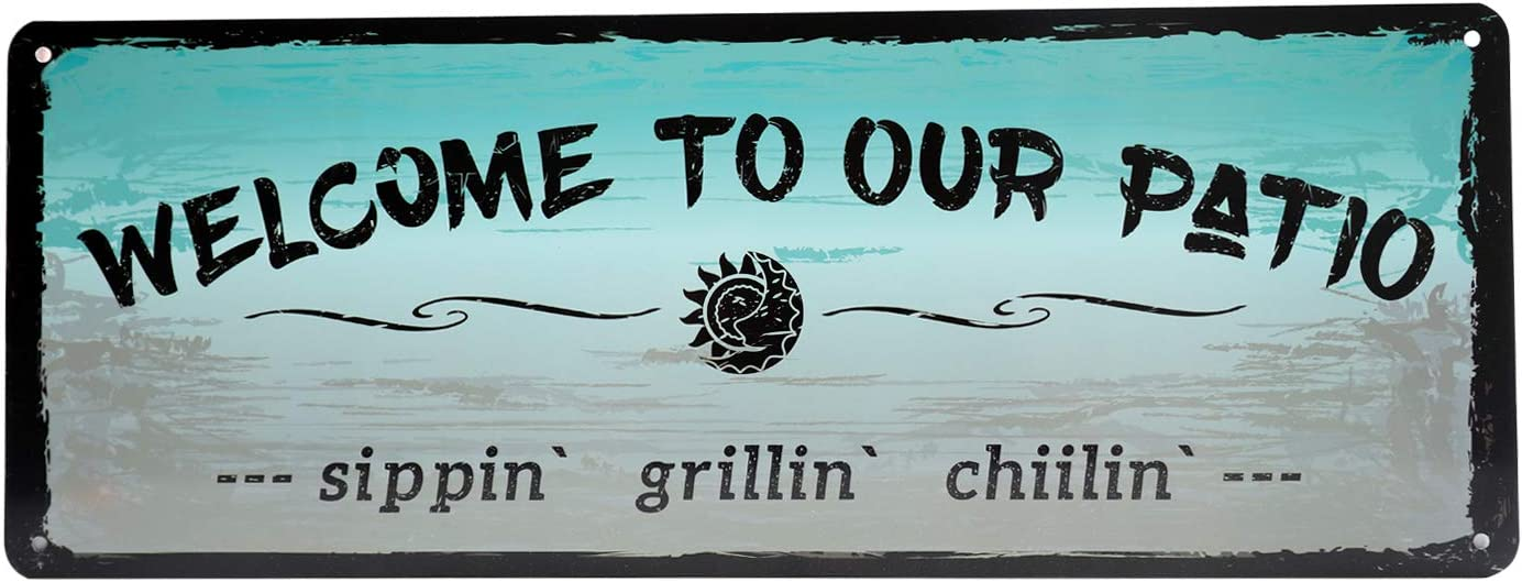 Welcome to Our Patio Rustic Metal Sign, Sipping, Grilling, Chilling - Unique Outdoor Decoration for Patio, Porch, Pool and Garden - Patio Wall art, Outdoor Wall Decor, Patio Decor, Porch Decor