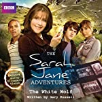 The Sarah Jane Adventures: The White Wolf | Gary Russell