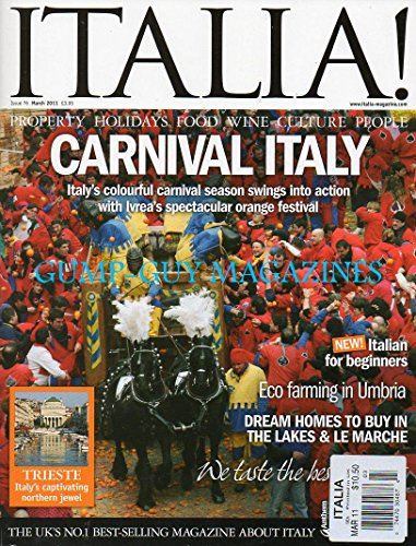 Italia March 2011 The No. 1 Award-Winning Magazine About Italy CARNIVAL ITALY: COLORFUL CARNIVAL SEASON SWINGS INTO ACTION WITH IVREA'S SPECTACULAR ORANGE FESTIVAL