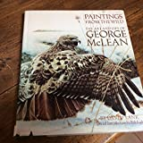 Paintings from the Wild: The Art and Life of George McLean