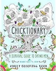 Chicktionary: A Survival Guide To Dating Men: An Adult Coloring Book