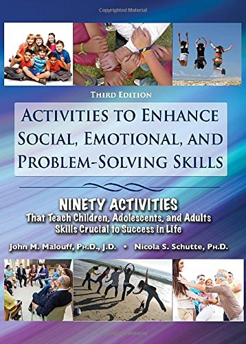 (Activities to Enhance Social, Emotional, and Problem-solving Skills: Ninety Activities That Teach Children, Adolescents, and Adults Skills Crucial to Success in Life, 3rd Ed.)