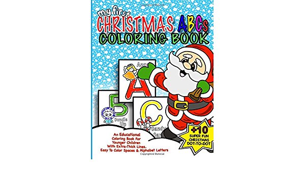 My First Christmas ABC Coloring Book: Christmas Activity Book For Kids:  Educational Christmas Gift Idea For Little Boys & Girls; 50+ Pages Of ABC  First Christmas Coloring Books) (Volume 2): Journals,