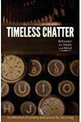 Timeless Chatter Between the Heart and Mind Paperback