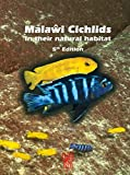 Malawi Cichlids in their Natural Habitat, New 5th Revised & Expanded Edition 2016