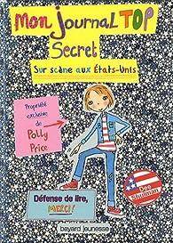 Mon journal top secret : Sur scène aux Etats-Unis par Dee Schulman