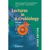 Lectures in Astrobiology: Vol I : Part 2: From Prebiotic Chemistry to the Origin of Life on Earth: 1 (Advances in Astrobiology and Biogeophysics)