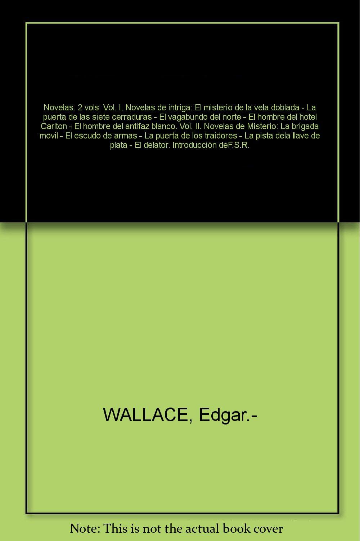 I, Novelas de intriga: El misterio de la vela doblada - La puerta de las siete cerraduras - El vagabundo del norte - El hombre del hotel Carlton ...
