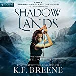Shadow Lands: The Warrior Chronicles, Book 3 | K.F. Breene