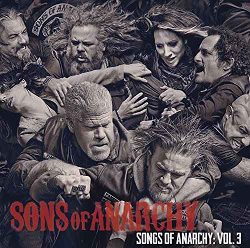 Songs Of Anarchy  Vol  3  Music From Sons Of Anarchy
