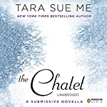 The Chalet: The Submissive Series | Tara Sue Me