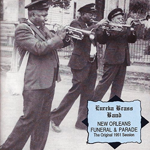 Eureka Brass Band - New Orleans Funeral & Parade