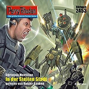 In der Steilen Stadt (Perry Rhodan 2453) Hörbuch