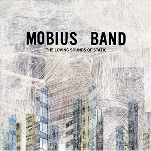 The Loving Sounds of Static by MOBIUS BAND (2005-08-09) (Mobius Band The Loving Sounds Of Static)