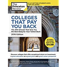 Colleges That Pay You Back, 2016 Edition: The 200 Schools That Give You the Best Bang for Your Tuition Buck (College Admissions Guides)