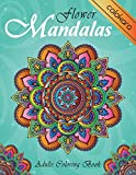 Flower Mandalas Adult Coloring Book: Advanced