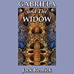 Gabriela and the Widow   Jack Remick
