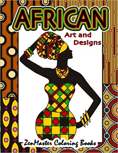 Amazon African Art And Designs Adult Coloring Book Full Of Artwork Inspired By Africa Around The World Books Volume 3