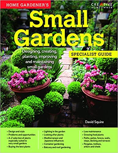 Book Home Gardener's Small Gardens: Designing, Creating, Planting, Improving and Maintaining Small Gardens (Specialist Guide)