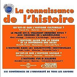 La connaissance de l'histoire 6 conférences de l'Université de Tous Les Savoirs, sous la direction d'Yves Michaud.