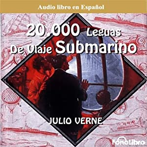 20 Mil Leguas Viaje Submarino [20,000 Leagues Under the Sea] Audiobook