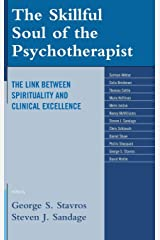 The Skillful Soul of the Psychotherapist: The Link between Spirituality and Clinical Excellence Hardcover