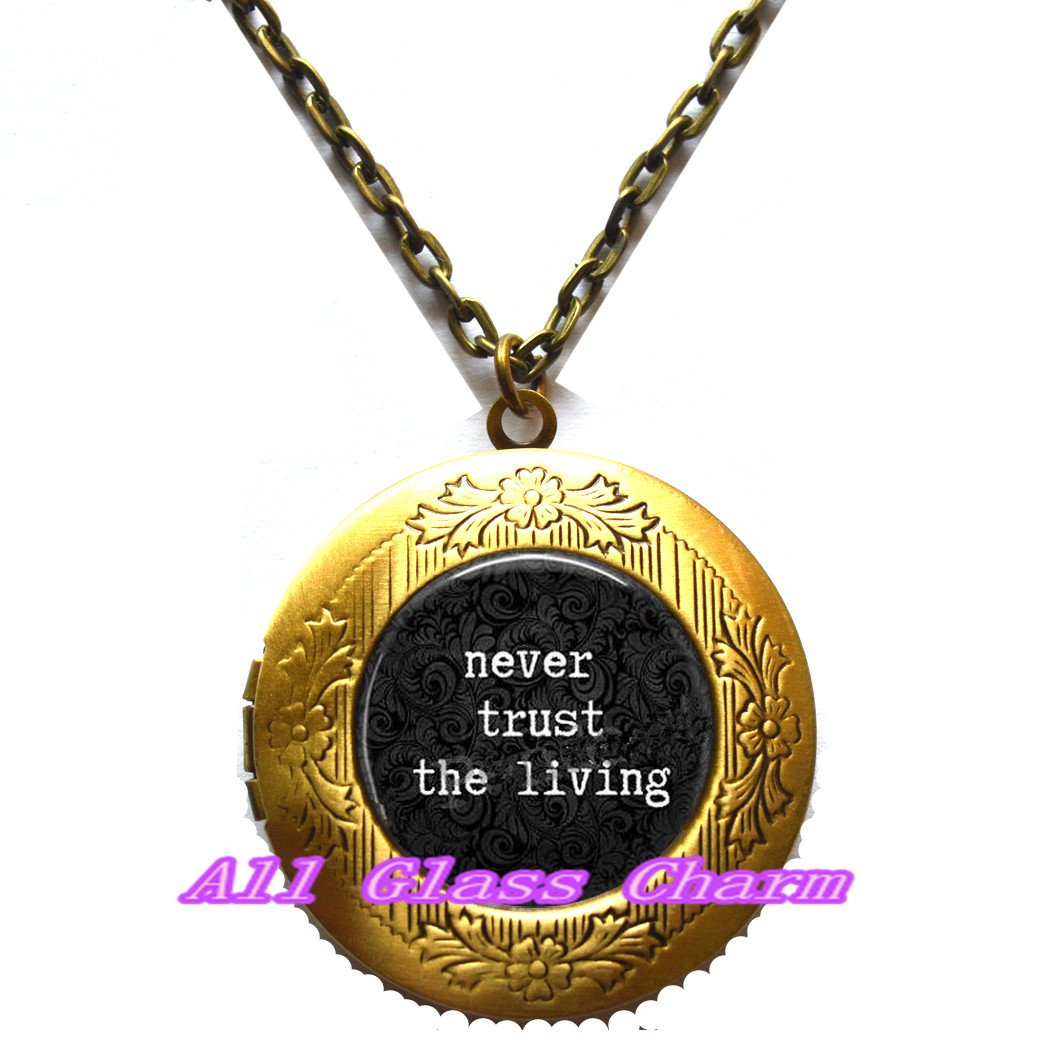 Goth Quote,AS0172 Funny Locket Necklace Quote Literary Quote Locket Necklace Locket Pendant AllGlassCharm Beautiful Locket Necklace,Funny Quote Jewelry Never Trust the Living