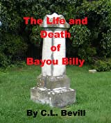 The Life and Death of Bayou Billy (English Edition)