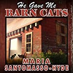 He Gave Me Barn Cats | Maria Santomasso-Hyde